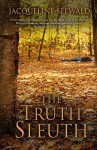 The Truth Sleuth - Jacqueline Seewald