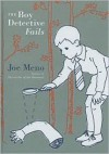 The Boy Detective Fails - Joe Meno