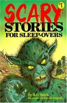 Scary Stories for Sleep-Overs - R.C. Welch, Ricardo Delgado