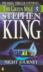 The Green Mile, Part 5: The Night Journey - Stephen King
