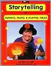Storytelling With Puppets, Preps & Playful Tales - Mary Jo Huff, Huff, Marilynn Barr