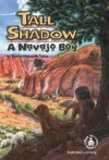 Tall Shadow, a Navajo Boy - Bonnie Highsmith Taylor