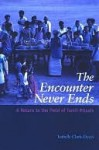 The Encounter Never Ends - Isabelle Clark-Deces