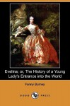 Evelina; Or, the History of a Young Lady's Entrance Into the World (Dodo Press) - Fanny Burney