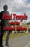 Paul Temple & The Harkdale Robbery - Francis Durbridge