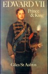 Edward VII, Prince and King - Giles St Aubyn