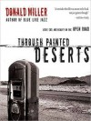 Through Painted Deserts: Light, God, and Beauty on the Open Road (MP3 Book) - Donald Miller