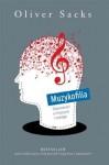 Muzykofilia. Opowieści o muzyce i mózgu - Oliver Sacks