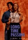 Long Time Passing - Linda Crew