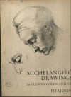 Michelangelo: Drawings - Ludwig Goldscheider