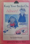 Keep Your Socks On, Albert! - Linda Glaser, Sally G. Ward