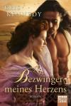 Bezwinger meines Herzens: Roman (German Edition) - Jutta Nickel, Kris Kennedy