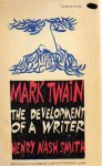 Mark Twain: The Development of a Writer - Henry Nash Smith