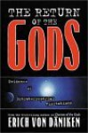 The Return of the Gods: Evidence of Extraterrestrial Visitations - Erich von Däniken