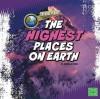 The Highest Places on Earth - Martha E.H. Rustad