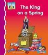 The King on a Spring - Pam Scheunemann