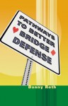 Pathways to Better Bridge Defense - Danny Roth