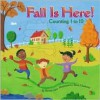 Fall Is Here!: Counting 1 to 10 - Pamela Jane