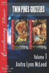 Twin Pines Grizzlies, Volume 1 [Powerful Alpha: Driven Alpha] - Anitra Lynn McLeod