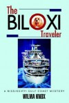The Biloxi Traveler: A Mississippi Gulf Coast Mystery - Wilma Knox