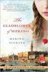 The Glassblower of Murano - Marina Fiorato