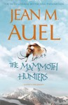 The Mammoth Hunters (Earth's Children, #3) - Jean M. Auel