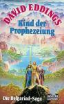 Kind der Prophezeiung (Die Belgariad- Saga, #1) - David Eddings