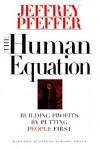 The Human Equation: Building Profits by Putting People First - Jeffrey Pfeffer