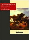 The George Sand-Gustave Flaubert Letters - George Sand