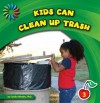 Kids Can Clean Up Trash - Cecilia Minden
