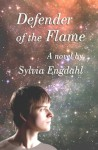 Defender of the Flame (The Flame - Book 3) - Sylvia Engdahl