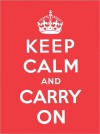 Keep Calm and Carry On Little Gift Book - Andrews McMeel Publishing