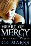 Heart of Mercy - C.C. Marks, Cherie Marks