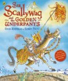 Sir Scallywag and the Golden Underpants - Giles Andreae, Korky Paul