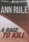 A Rage to Kill: Ann Rule's Crime Files Volume 6 - Ann Rule