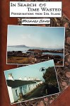 In Search of Time Wasted: Peregrinations from Seil Island - Michael Shaw