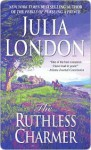 The Ruthless Charmer (Rogues of Regent Street, # 2) - Julia London