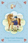 Princess Poppy: Pony Club Princess (Princess Poppy Fiction) - Janey Louise Jones, Samantha Chaffey