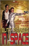 Butt Pirates in Space - Kiernan Kelly, Kage Alan, Angelia Sparrow, Shae Connor, T.C. Blue