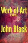 Work of Art - John Black