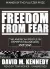 Freedom from Fear: The American People in Depression and War, 1929-1945 - David M. Kennedy, Tom Weiner