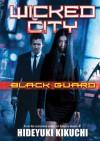 Wicked City: Black Guard - Hideyuki Kikuchi