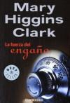 La fuerza del enga - Mary Higgins Clark