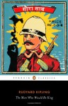 The Man Who Would Be King: Selected Stories - Rudyard Kipling, Jan Montefiore