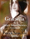 Graciella and Other Stories - Patrick Lee