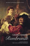 Rembrandt: An Essay in the Philosophy of Art - Georg Simmel, Alan Scott, Helmet Staubmann