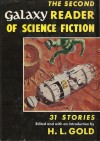 The Second Galaxy Reader of Science Fiction - Robert A. Heinlein, James Gunn, Peter Phillips, Damon Knight, Robert Sheckley, Fritz Leiber, James H. Schmitz, Theodore Sturgeon, James Blish, Clifford D. Simak, Alan E. Nourse, John Wyndham, Theodore R. Cogswell, Walter M. Miller Jr., James Causey, Roger Dee, Evelyn E.