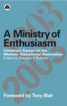 A Ministry Of Enthusiasm: Centenary Essays on the Workers' Educational Association - Stephen K. Roberts, Tony Blair