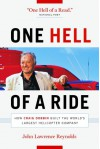 One Hell of a Ride: How Craig Dobbin Built the World's Largest Helicopter Company - John Lawrence Reynolds
