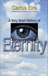 A Very Brief History of Eternity - Carlos Eire